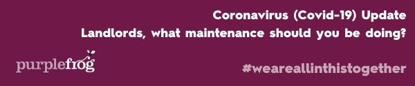 Landlords, what maintenance should you be doing? Covid-19